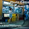 Photo Editing Episode 1 - Basics & Street Photography