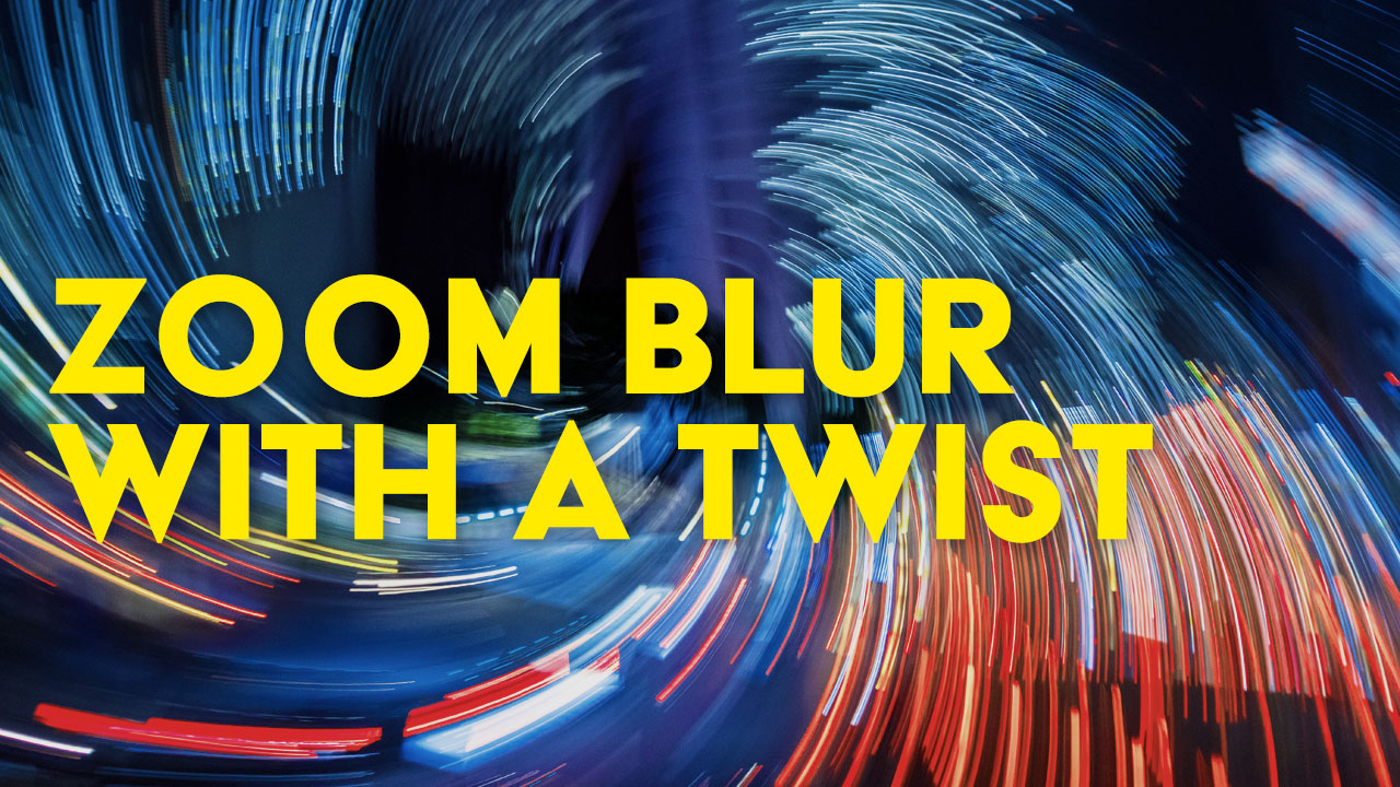 How to do Zoom Blur... with a Twist — EYExplore