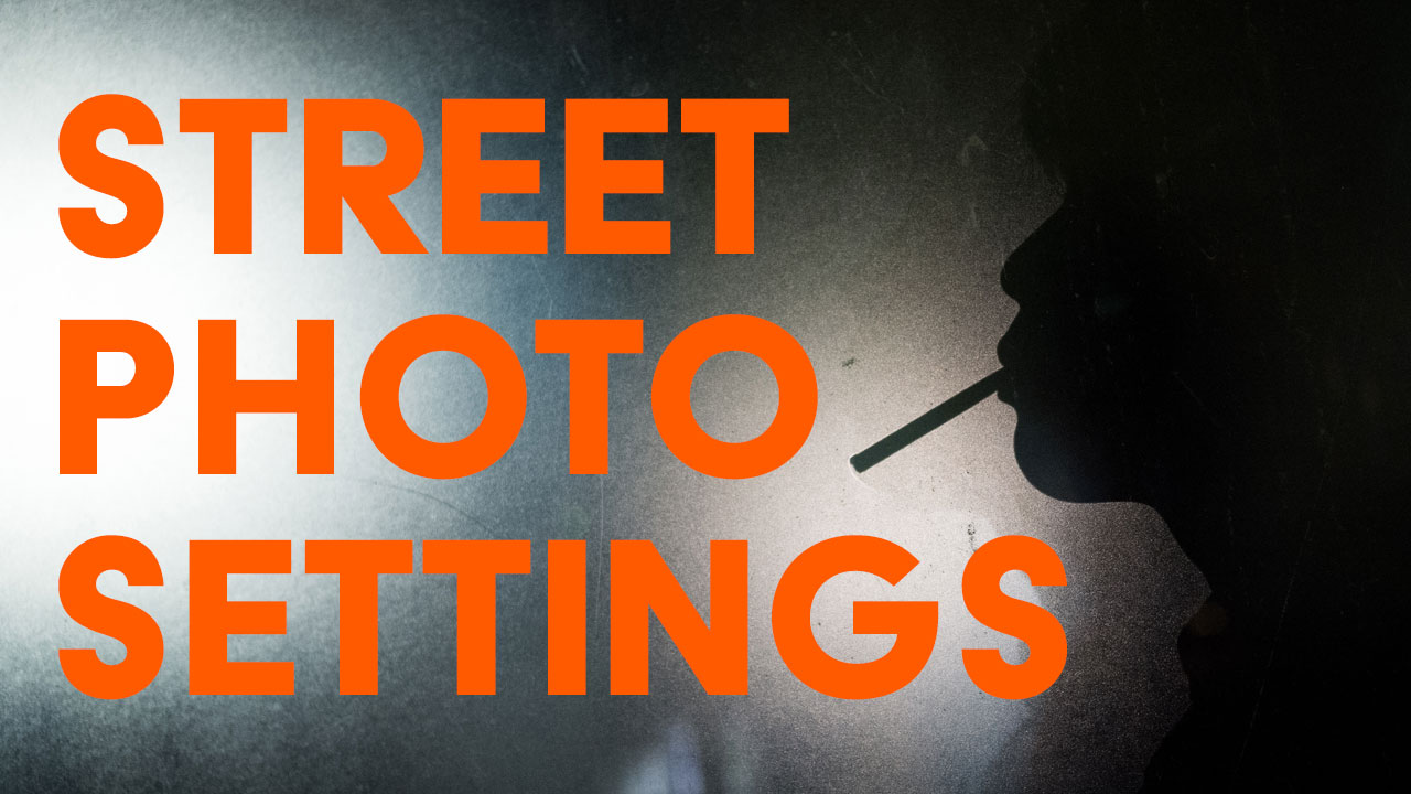 Street Photography Settings - Fast Mode & Slow Mode — EYExplore