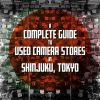 Complete Guide to Shinjuku Used Camera Stores - EYExplore