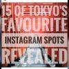 15 of Tokyo's Favourite Instagram Spots Revealed - EYExplore