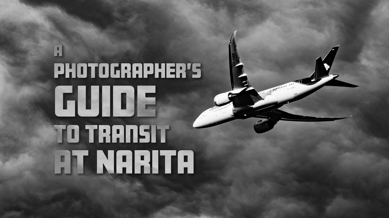 A Photographer's Guide to Transit at Narita - EYExplore