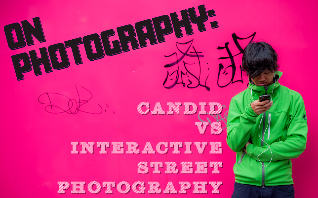 Candid vs. Interactive Street Photography