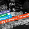 Photo Editing Episode 2 - Long Exposure Compositing