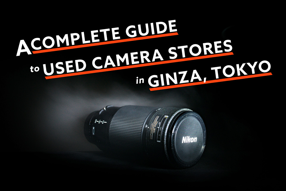 Complete Guide to Ginza Used Camera Stores — EYExplore