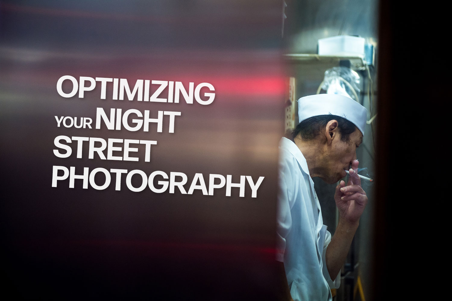 Optimizing Your Night Street Photography