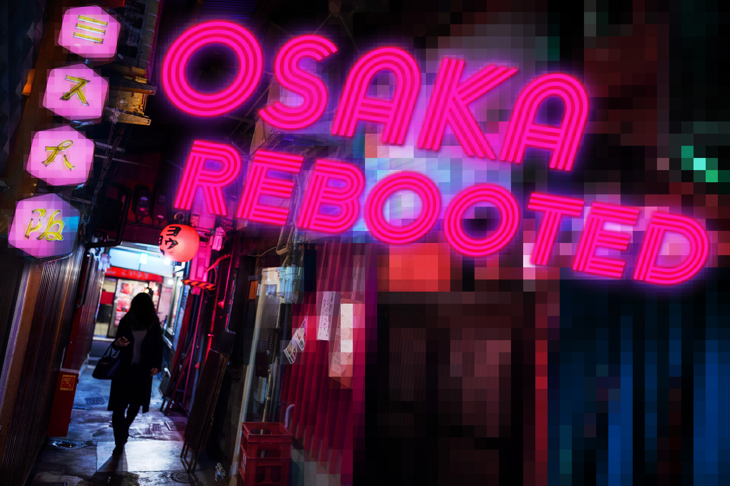 Osaka Rebooted: Creating Photo Adventures — EYExplore